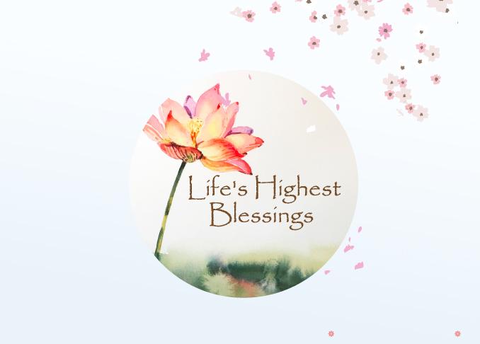 Life's Highest Blessings