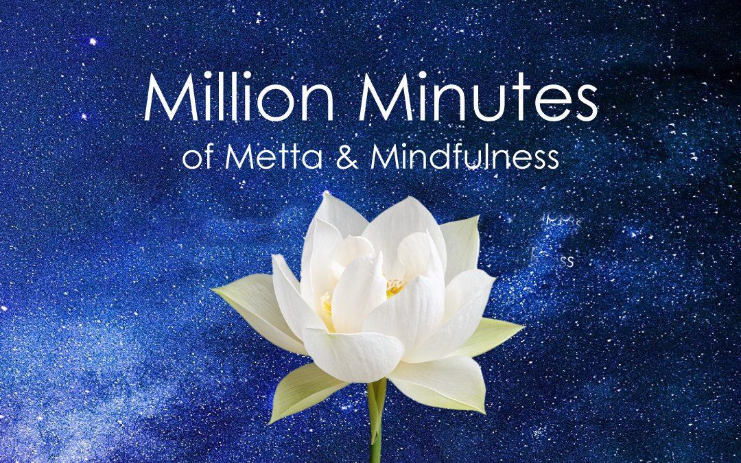 Million Minutes of Metta & Mindfulness